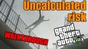GTA 5 Walkthrough - Uncalculated Risk