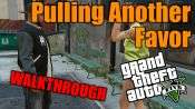 GTA 5 Single PLayer Walkthrough - Pulling Another Favor