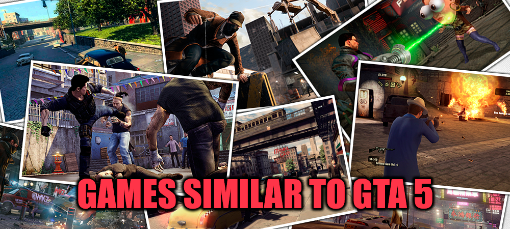 Games similar to GTA 5