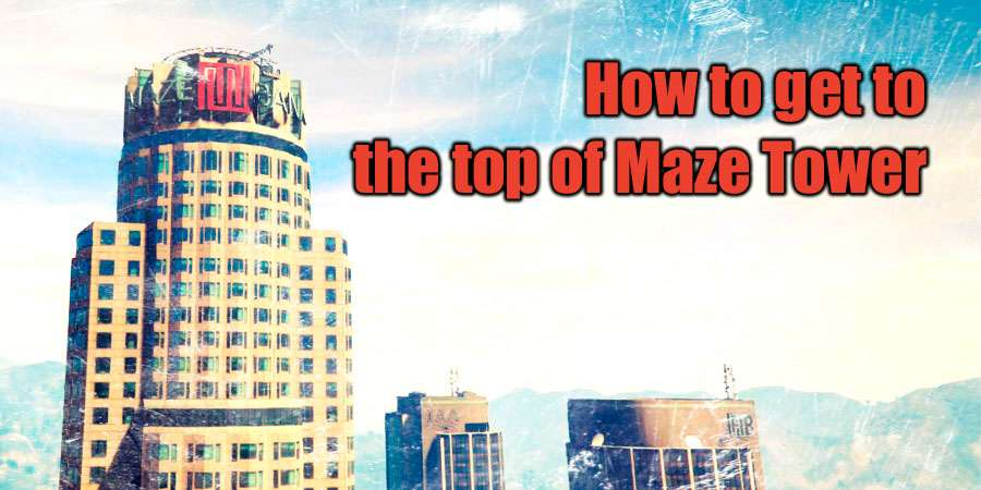 How to get to Maze Tower in GTA 5