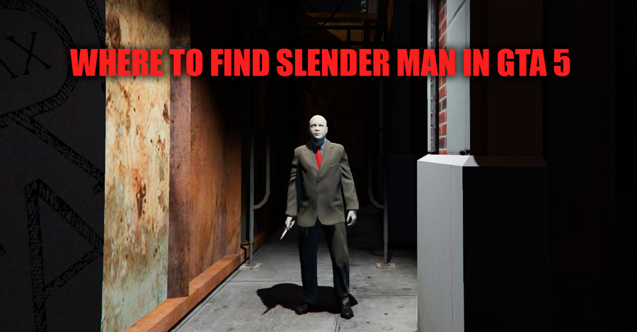 Where to find slender in GTA 5
