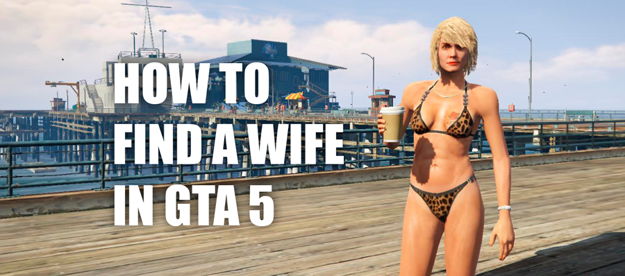 How to find a wife in GTA 5