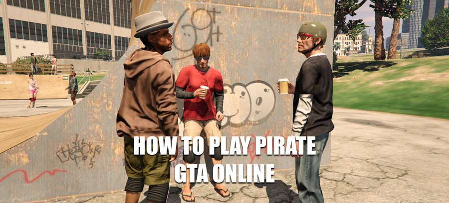 How to play pirate GTA 5 Online