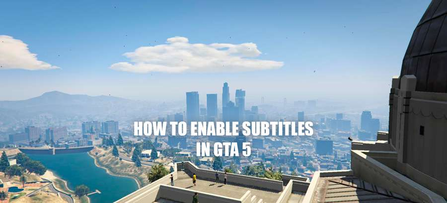 How to enable subtitles in GTA 5