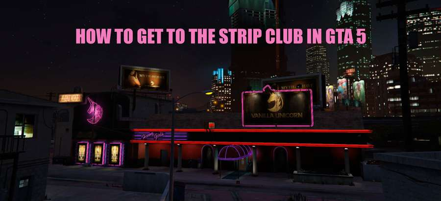 How to get to the strip club in GTA 5