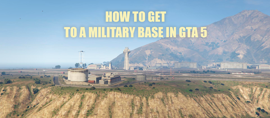 How to get to the military base in GTA 5