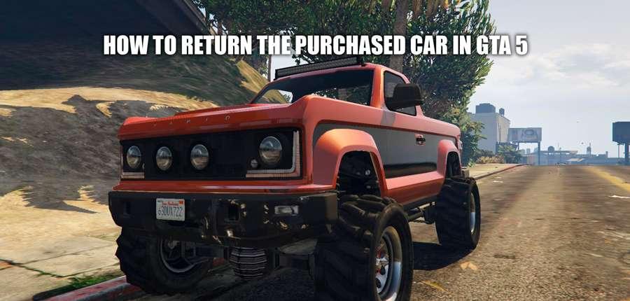 How to return in GTA 5 car