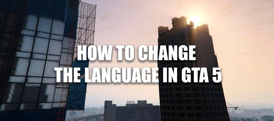 How to change language in GTA 5