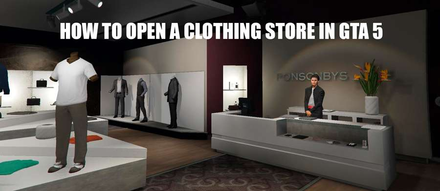 How to open a clothing store in GTA 5