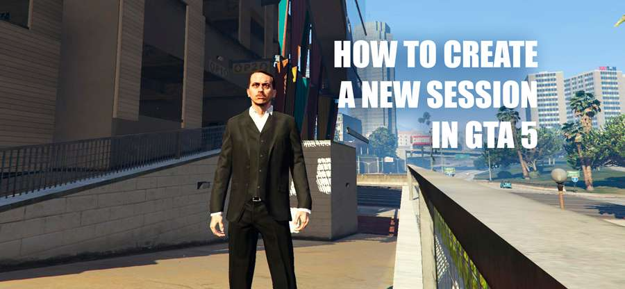 How to create a new session in GTA 5